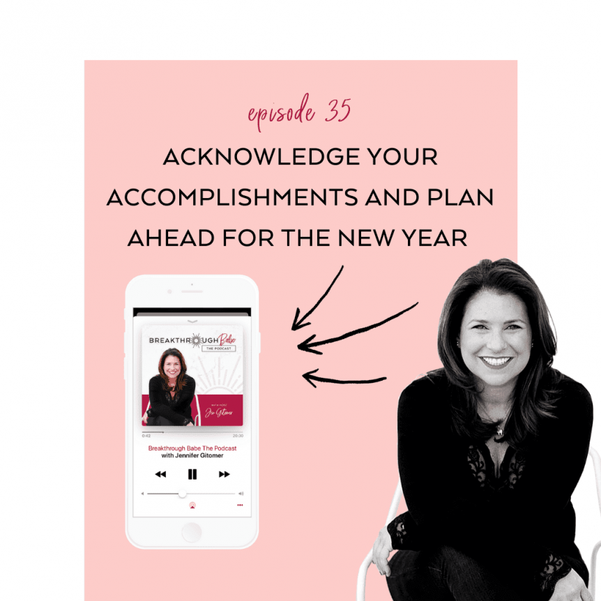 Acknowledge Your Accomplishments; Plan Ahead