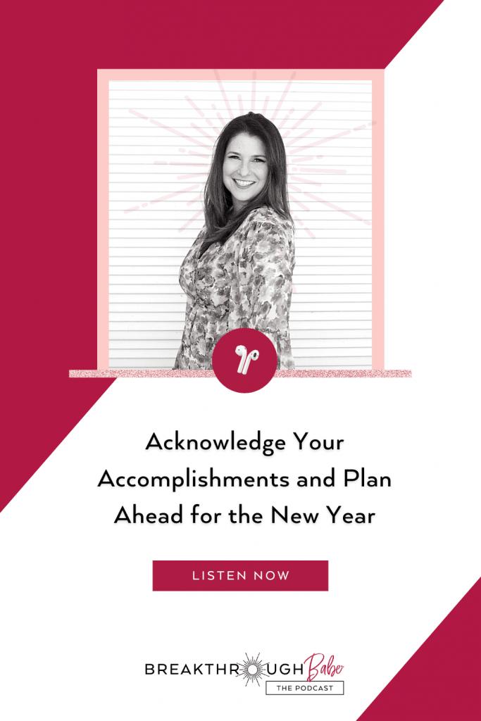Acknowledge Your Accomplishments; Plan Ahead